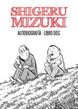 Shigeru Mizuki. Autobiografía. Libro 2