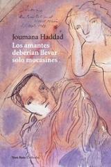 Los amantes deberían llevar sólo mocasines - Haddad, Joumana