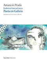 Federico Garcia Lorca poeta en Galicia+ CD