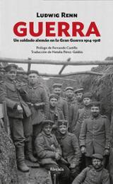 Guerra. Un soldado alemán en la Gran Guerra 1914-1918 - Renn, Ludwig