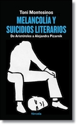 Melancolía y suicidios literarios - Montesinos, Toni