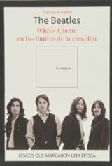 The Beatles. White Album. En los límites de la creación