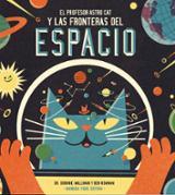 El profesor AstroCat y las fronteras del espacio - Newman, Ben