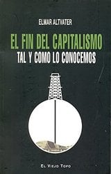 El fin del capitalismo tal y como lo conocemos - Altvater, Elmar