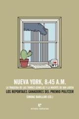 Nueva York, 8:45 A.M. La tragedia de las Torres Gemelas y la muer