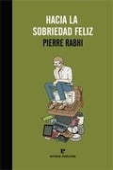Hacia la sobriedad feliz - Rabhi, Pierre