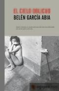 El cielo oblicuo - García Abia, Belén