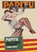 Papitu. Sàtira, erotisme i provocació (1908-1937)