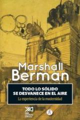 Todo lo sólido se desvanece en el aire - Berman, Marshall