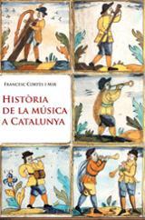 Història de la Música a Catalunya - Cortès i Mir, Francesc