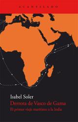 Derrota de Vasco de Gama. El primer viaje marítimo a la India - Soler, Isabel