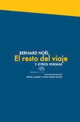 El resto del viaje y otros poemas - Noël, Bernard