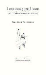 Literatura como utopía - Bachmann, Ingeborg