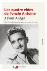 Les quatre vides de l´oncle Antoine - Aliaga,  Xavier