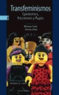 Transfeminismos : Diatribas, fricciones y flujos - Solá, Miriam