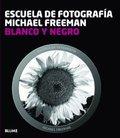 Blanco y negro - Escuela de fotografía