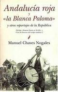 Andalucía roja y la Blanca Paloma y otros reportajes de la Repúbl - Chaves Nogales, Manuel