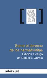 Sobre el derecho de los hermafroditas - García, Daniel J.