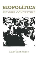 Biopolítica. Un mapa conceptual - Bazzicalupo, Laura