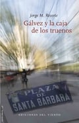 Gálvez y la caja de los truenos - Reverte, Jorge M.
