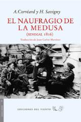 El naufragio de la Medusa (Senegal 1816) - Corréard, Alexandre