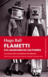 Flametti o el dandismo de los pobres - Ball, Hugo