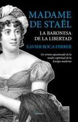 Madame de Staël. La baronesa de la libertad