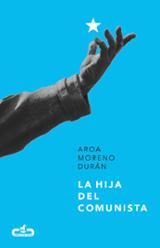 La hija del comunista - Moreno, Aroa