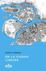 En la ciudad líquida - Rebón, Marta