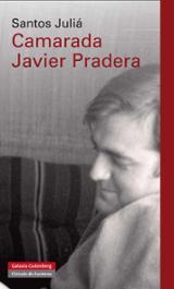 Camarada Javier Pradera - Juliá, Santos