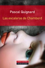 Las escaleras de Chambord - Quignard, Pascal