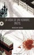 La vida de un hombre inútil - Gorki, Maksim