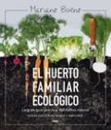 El huerto familiar ecológico. Nueva edición revisada y ampliada