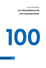 Los 100 problemas del arte contemporáneo - Román, Juan Carlos