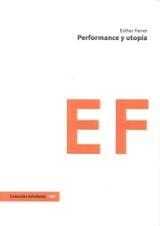 Performance y utopía - Ferrer, Esther