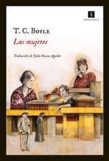 Las mujeres - Boyle, T. C.