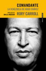 Comandante. La Venezuela de Hugo Chávez - Carroll, Rory