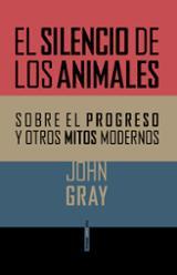 El silencio de los animales - Gray, John