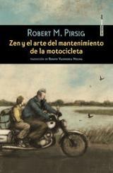 Zen y el arte del mantenimiento de la motocicleta - Pirsig, Robert M.