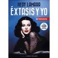 Hedy Lamarr. Éxtasis y yo