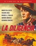 La diligencia. 80 aniversario - Fidalgo, Miguel A.