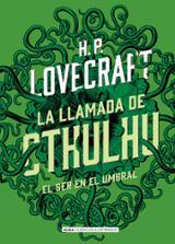 La llamada de Cthulhu. El ser en el umbral - Lovecraft, H. P.