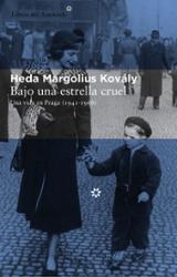 Bajo una estrella cruel - Margolius Kovaly, Heda