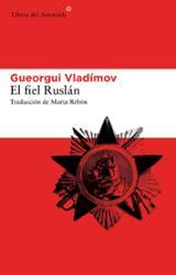 El fiel Ruslan - Vladimov, Gueorgui