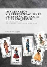 Imaginarios y representaciones de España durante el franquismo - AAVV