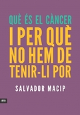Què és càncer i per què no hem de tenir-li por