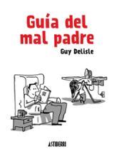 Guía del mal padre - Delisle, Guy
