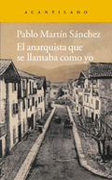 El anarquista que se llamaba como yo - Martín Sánchez, Pablo