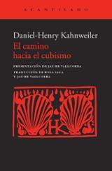 El camino hacia el cubismo - Kahnweiler, Daniel-Henry