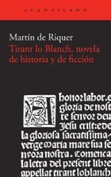 Tirant lo Blanch, novela de historia y de ficción - de Riquer, Martín